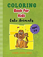Coloring Book For Kids Cute Animals: Amazing Coloring Book with Cute Animals for Kids Animals Coloring Pages for Boys & Girls Age 3-8, Large Simple Picture Coloring Book, To stimulate the power of concentration and fine motor skills.