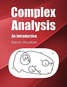Complex Analysis: An Introduction by [Kevin Houston]