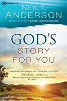 God's Story for You: Discover the Person God Created You to Be (Victory Series) (Volume 1) by Neil T. Anderson(2014-09-09)