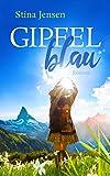 GIPFELblau: Liebesroman (GIPFELfarbe 1)