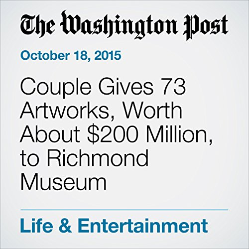 Couple Gives 73 Artworks, Worth About $200 Million, to Richmond Museum audiobook cover art