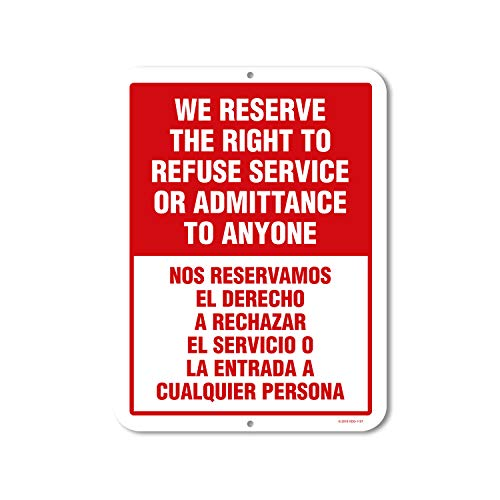 Honey Dew Gifts We Reserve The Right to Refuse Service Sign, 9x12 inch Metal Aluminum Sign - Made in The USA