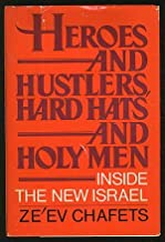 Heroes and Hustlers, Hard Hats and Holy Men: Inside the New Israel