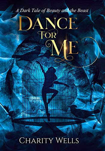 Dance for Me: A Dark Tale of Beauty and the Beast