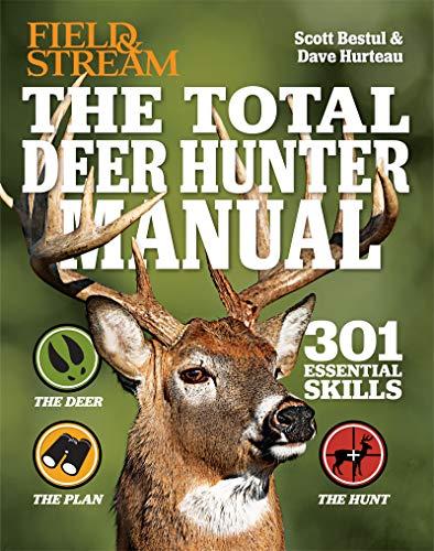 Total Deer Hunter Manual: 301 Hunting Skills You Need (Field & Stream) by [Scott Bestul, David Hurteau]