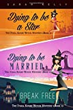 """""""Dying to be a Star"""", """"Dying to be Married"""", """"Dying to Break Free"""" Boxset: The India Kirby Witch Mystery (Boxset 1)"""