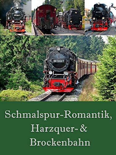 Schmalspur Romantik, Harzquer- & Brockenbahn