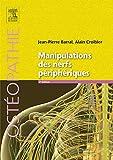 Manipulations des nerfs périphériques - Elsevier Masson - 10/09/2014