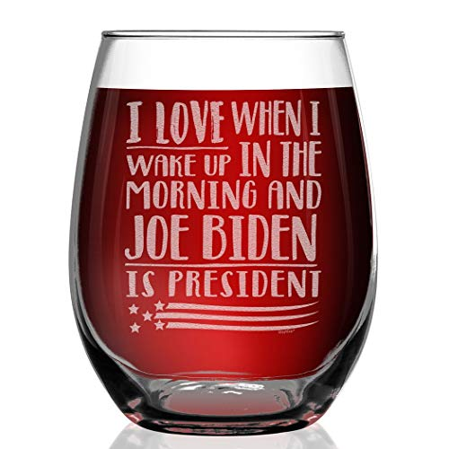 Shop4Ever I Love When I Wake Up In The Morning And Joe Biden Is President Engraved Stemless Wine Glass