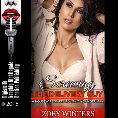 Screwing the Delivery Guy: A Housewife's Affair with a Younger Man audiobook cover art