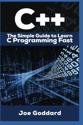 C++: The Ultimate Crash Course to Learning the Basics of C++ In No Time (c plus plus, C++ for beginners, programming computer, how to program) (HTML, … Java, C++ Course, C++ Development) (Volume 3)