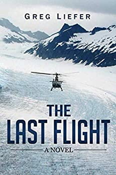 The Last Flight: A Novel by [Greg Liefer]