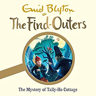The Mystery of Tally-Ho Cottage     The Find-Outers, Book 12              By:                                                                                                                                 Enid Blyton                               Narrated by:                                                                                                                                 Thomas Judd                      Length: 4 hrs and 7 mins     5 ratings     Overall 5.0