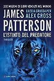L'istinto del predatore: Un caso di Alex Cross (La Gaja scienza Vol. 1035) (Italian Edition)