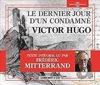 Dernier Jour D Un Condamne de Victor Hugo Lu Par Frederic Mitterrand (3 CD) (Le)