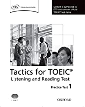 Tactics for TOEIC® Listening and Reading Test: Tactics for Test of English for International Communication. Listening and Reading Test Practice Test ... Tests (Preparation Course for TOEIC Test)