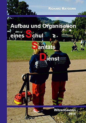 Aufbau und Organisation eines Schulsanitätsdienst : Am Beispiel der Ersteinrichtung des schulform- und jahrgangsübergreifenden Schulsanitätsdienstes an einer kooperativen Gesamtschule