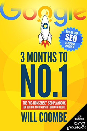 "3 Months to No.1: The 2021 ""No-Nonsense\"" SEO Playbook for Getting Your Website Found on Google (English Edition)"