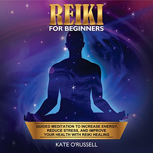 Reiki for Beginners: Guided Meditation to Increase Energy, Reduce Stress, and Improve Your Health with Reiki Healing audiobook cover art
