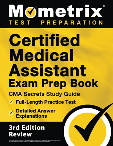 Certified Medical Assistant Exam Prep Book: CMA Secrets Study Guide, Full-Length Practice Test, Detailed Answer Explanations: [3rd Edition Review]