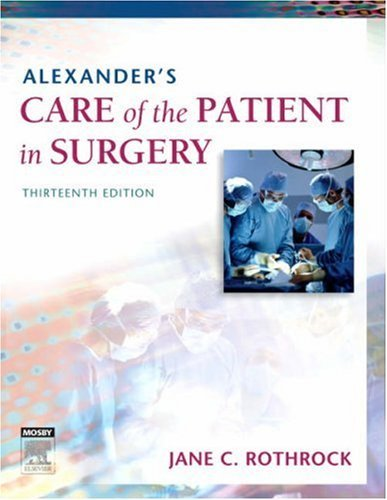 By Jane C. Rothrock - Alexander's Care of the Patient in Surgery: 13th (thirteenth) Edition -  Mosby