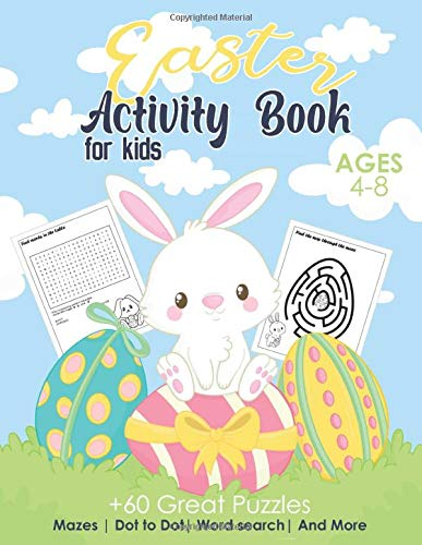 EASTER Activity Book For Kids AGES 4-8: A Fun Kid Workbook Game For Learning, Easter Bunny and Basket Coloring, Dot to Dot, Mazes, Word Search and More, Early-level readers.