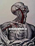 Anatomica: The Exquisite and Unsettling Art of Human Anatomy