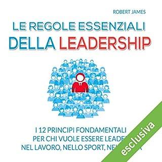 Le regole essenziali della leadership copertina