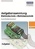 Aufgabensammlung Elektrotechnik - Betriebstechnik: Band 1 - Aufgaben - Hermann Wellers