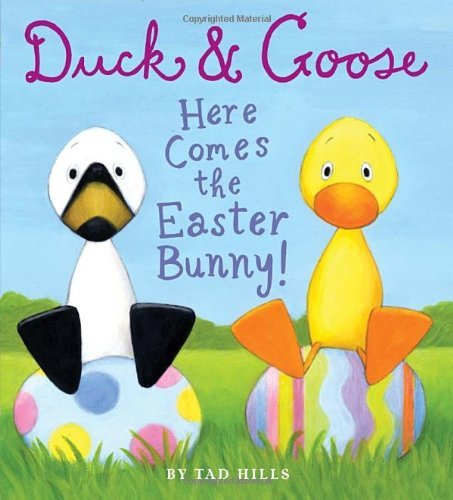 By Tad Hills - Duck & Goose, Here Comes the Easter Bunny! (Brdbk)