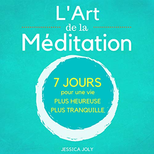 Couverture de L'Art de la Méditation: Le Guide Ultime