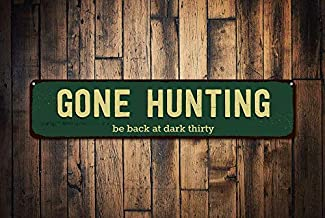 HarrodxBOX Gone Hunting Sign Be Back at Dark Thirty Sign Custom Hunter Man Cave Sign Hunter Gift Metal Hunting Decor Metal Signs Funny Aluminum Sign for Garage Home Yard Fence Driveway