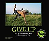 Give Up: Life's an Adventure for Most... a...