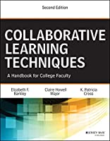 Collaborative Learning Techniques: A Handbook for College Faculty
