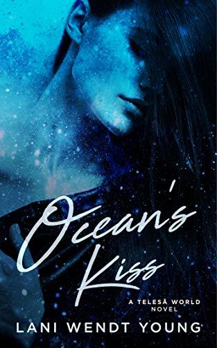 Ocean's Kiss: A Telesa World Novel (The Telesā World Series Book 1)