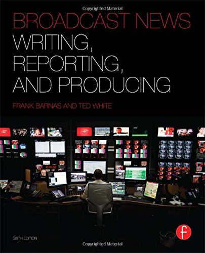 Download Broadcast News Writing, Reporting, and Producing 0240823710