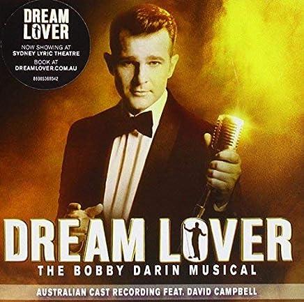 DREAM LOVER - THE BOBBY DARIN MUSICAL (AUSTRALIAN CAST RECORDING) FEAT. DAVID CAMPBELL