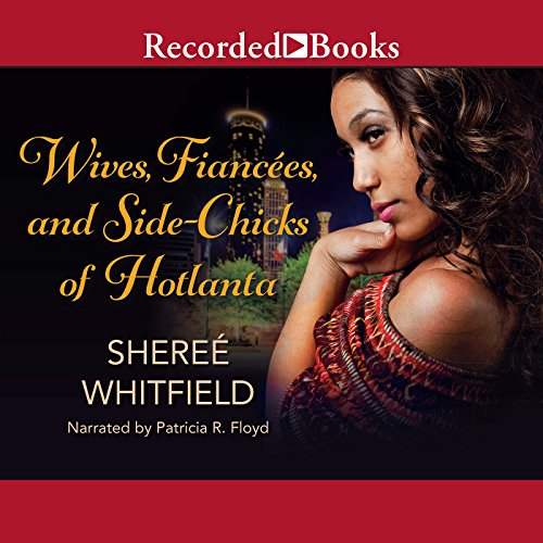 Wives, Fiancées, and Sidechicks of Hotlanta audiobook cover art