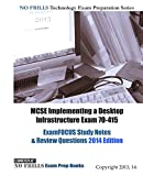 MCSE Implementing a Desktop Infrastructure Exam 70-415 ExamFOCUS Study Notes & Review Questions 2014 Edition