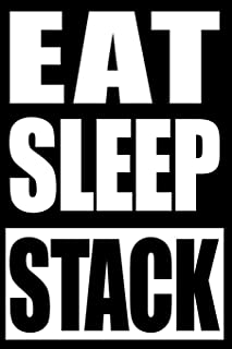 Eat Sleep Stack   Cool Notebook for a Sport Stacking Enthusiast: Blank Lined Journal