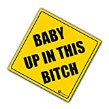 Zone Tech 'Baby Up in This Bitch' Vehicle Safety Sticker - Premium Quality Convenient Reflective 'Baby Up On This Bitch' Vehicle Safety Funny Sign Sticker
