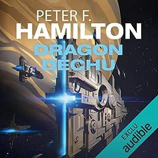 Dragon déchu                   De :                                                                                                                                 Peter F. Hamilton                               Lu par :                                                                                                                                 Nicolas Planchais                      Durée : 27 h et 41 min     41 notations     Global 4,3
