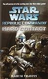 Hard Contact (Star Wars: Republic Commando, Book 1) by Karen Traviss (2004-10-26)