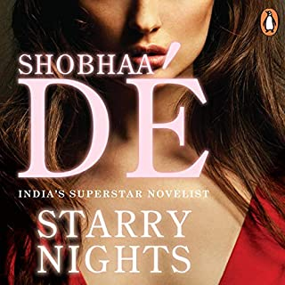Starry Nights                   Written by:                                                                                                                                 Shobhaa De                               Narrated by:                                                                                                                                 Benaifer Mirza                      Length: 11 hrs and 34 mins     Not rated yet     Overall 0.0