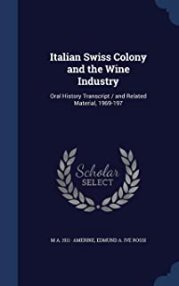 Italian Swiss Colony and the Wine Industry: Oral History Transcript / And Related Material, 1969-197