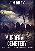 Murder in the Cemetery: Premium Large Print Hardcover Edition