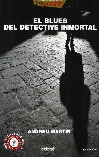 EL BLUES DEL DETECTIVE INMORTAL (ASESINATOS EN CLAVE DE JAZZ)