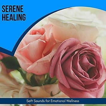 Serene Healing - Soft Sounds For Emotional Wellness