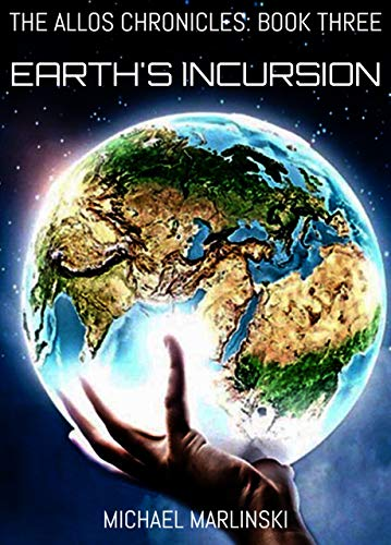 Earth's Incursion (The Allos Chronicles Book 3) (English Edition)