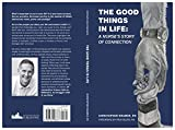 The Good Things In Life: A Nurse's Story of Connection